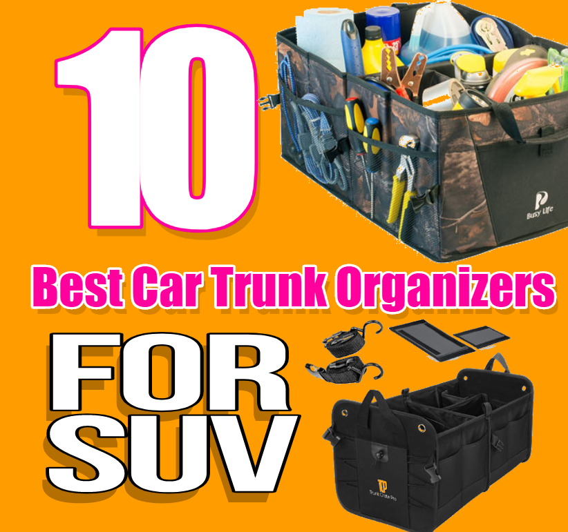 Best Car Trunk Organizers for SUV