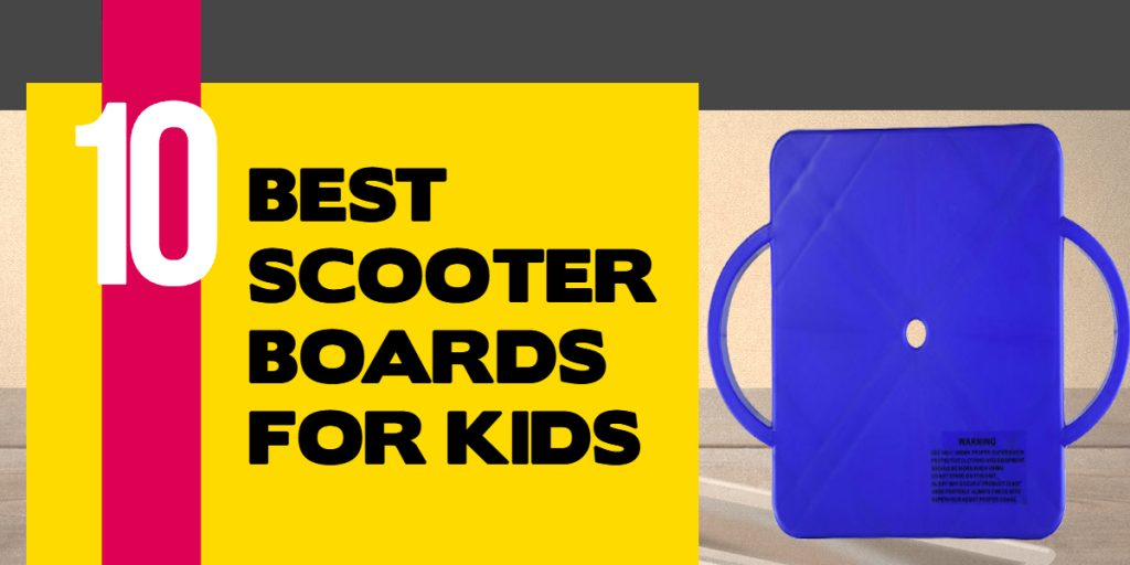 Top 10 Best Scooter Boards for Kids – Must-Have for Parents In 2020